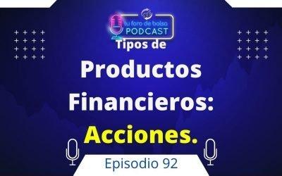 92. Productos Financieros I. ¿Qué son las Acciones?