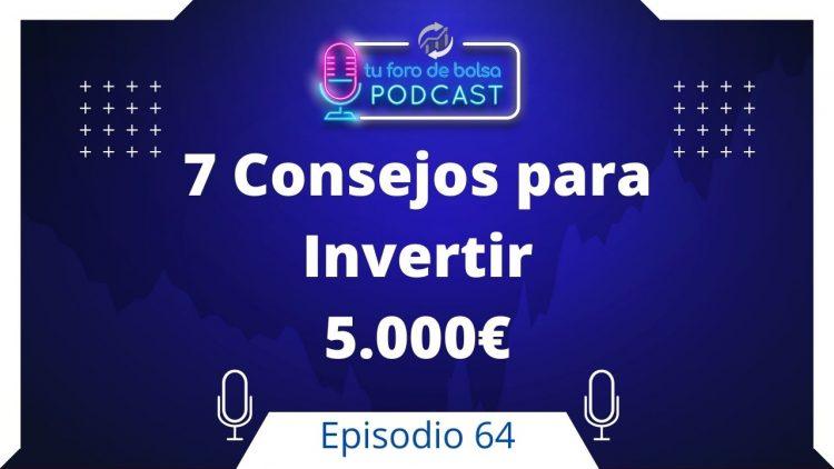 64. 7 Consejos para invertir en bolsa con 5.000€