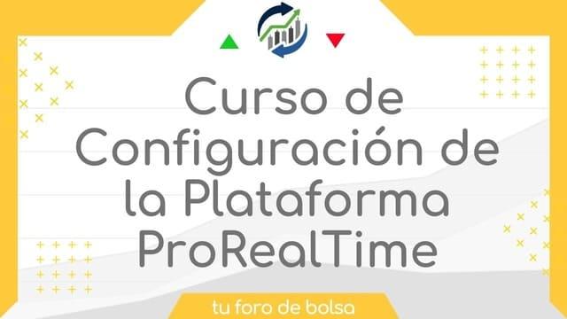Curso de Configuración de la Plataforma ProRealTime