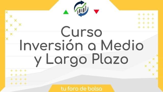 Curso de Inversión a Medio y Largo Plazo