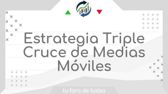 Estrategia Triple Cruce de Medias Móviles