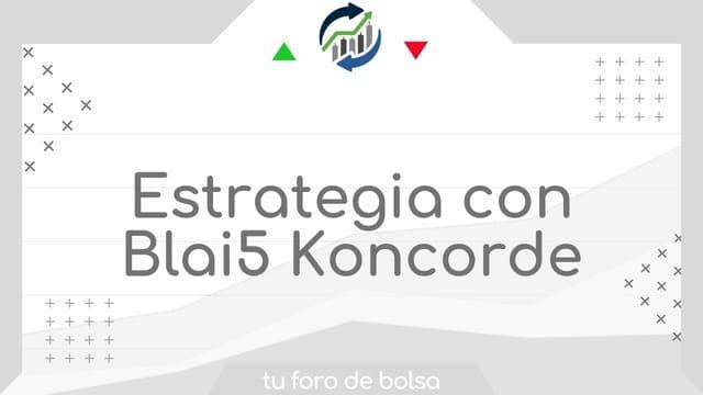 Estrategia con Blai5 Koncorde