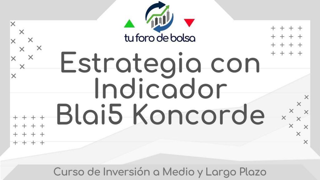 Estrategia con Indicador Blai5 Koncorde