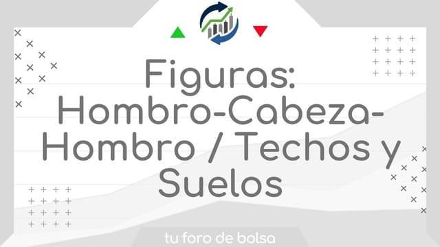 Figuras: Hombro-Cabeza-Hombro / Techos y Suelos