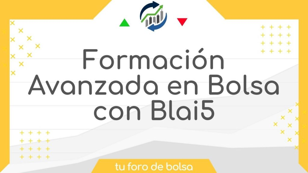 Formación Avanzada en Bolsa con Blai5