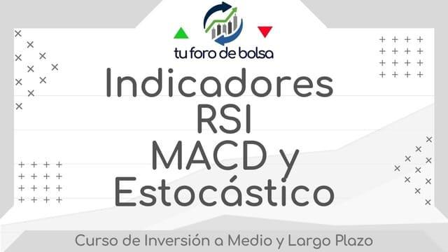 Indicadores RSI, MACD y Estocástico
