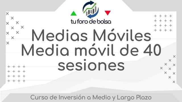 Medias Móviles, Media móvil de 40 sesiones