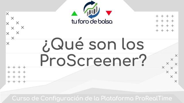 Qué son los ProScreener