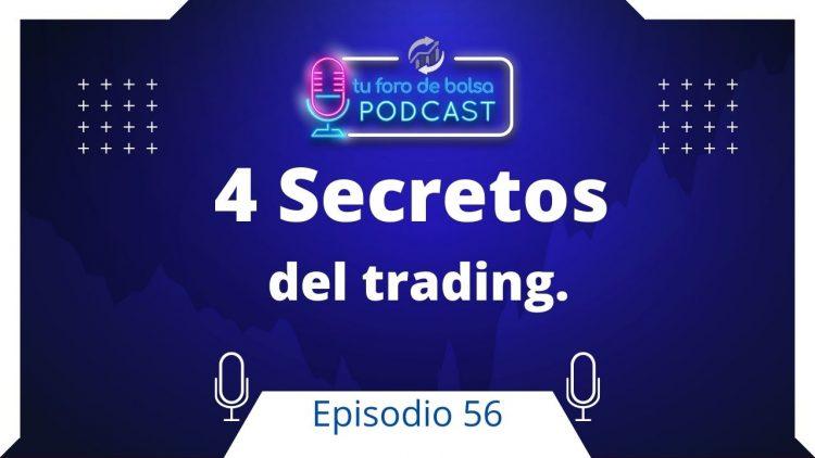 56.- Los 4 Secretos del Trading.