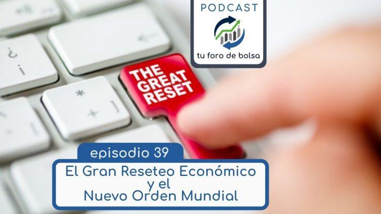 El Gran Reseteo Económico y el Nuevo Orden Mundial